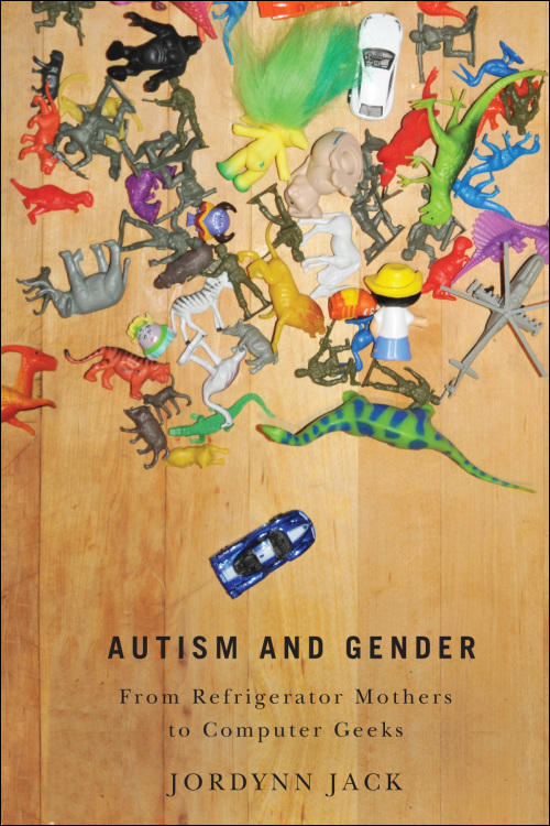 Cover image for Autism and Gender: From Refrigerator Mothers to Computer Geeks.