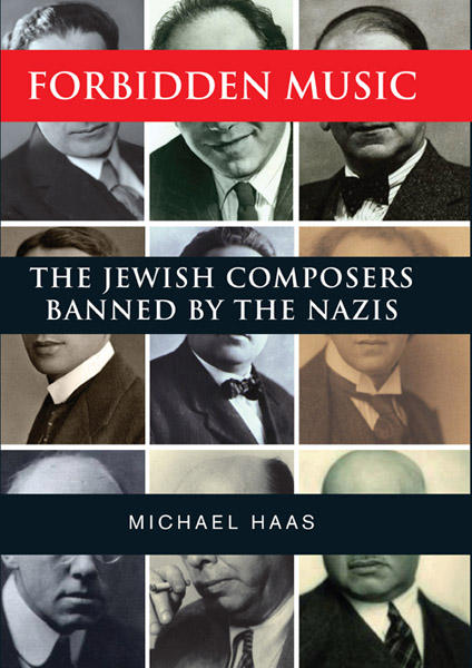 "Cover Image for Michael Haas Book ""The Jewish Composers Banned By The Nazis"""