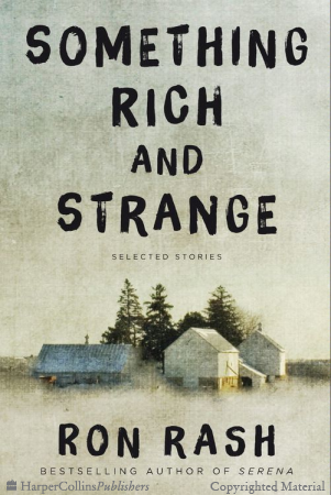 Ron Rash's new book Something Rich and Strange is composed of 34 of his best short stories written over the past 20 years.