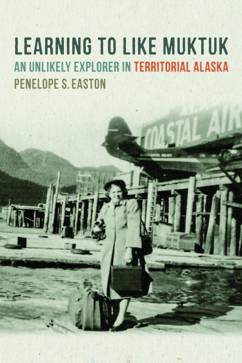 Penelope Easton's memoir on working with native communities in territorial Alaska