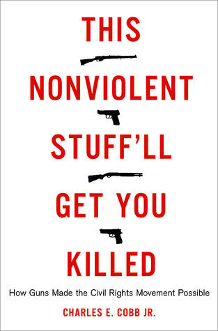 "Cover image for ""This Nonviolent Stuff'll Get You Killed"""