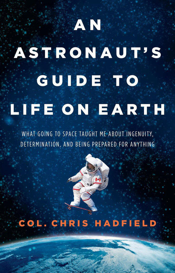 "The book cover to ""An Astronaut's Guide To Life On Earth."""