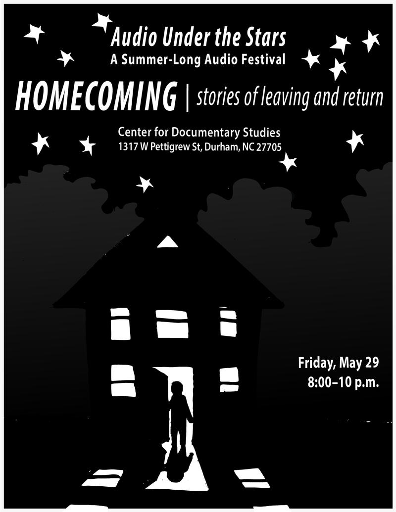 Flier for Audio Under the Stars Homecoming show on May 29 at the Center for Documentary Studies.