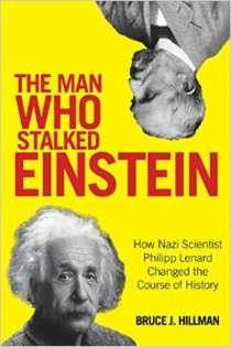"Image of the cover for Bruce Hillman's new book, ""The Man Who Stalked Einstein."""