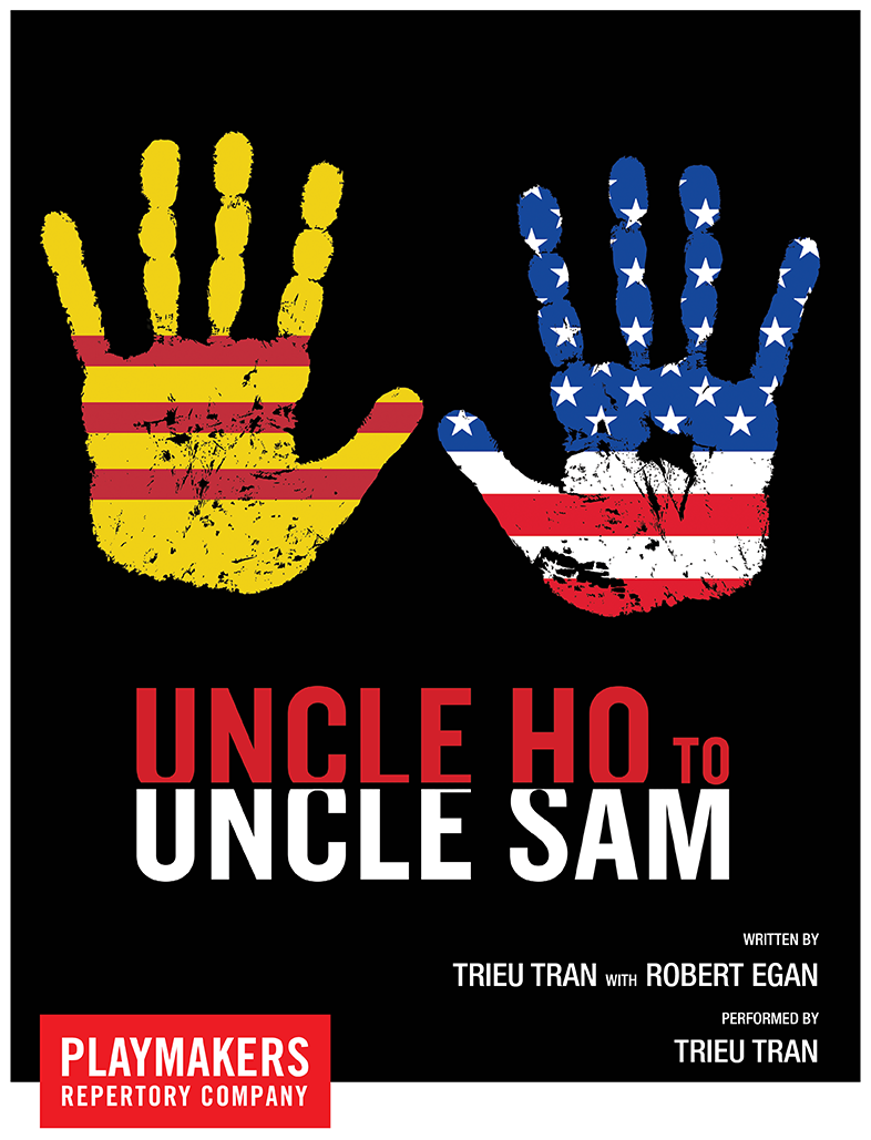 'Uncle Ho to Uncle Sam' is a one-man play by Trieu Tran and co-written by Robert Egan that tells the life story of Tran.