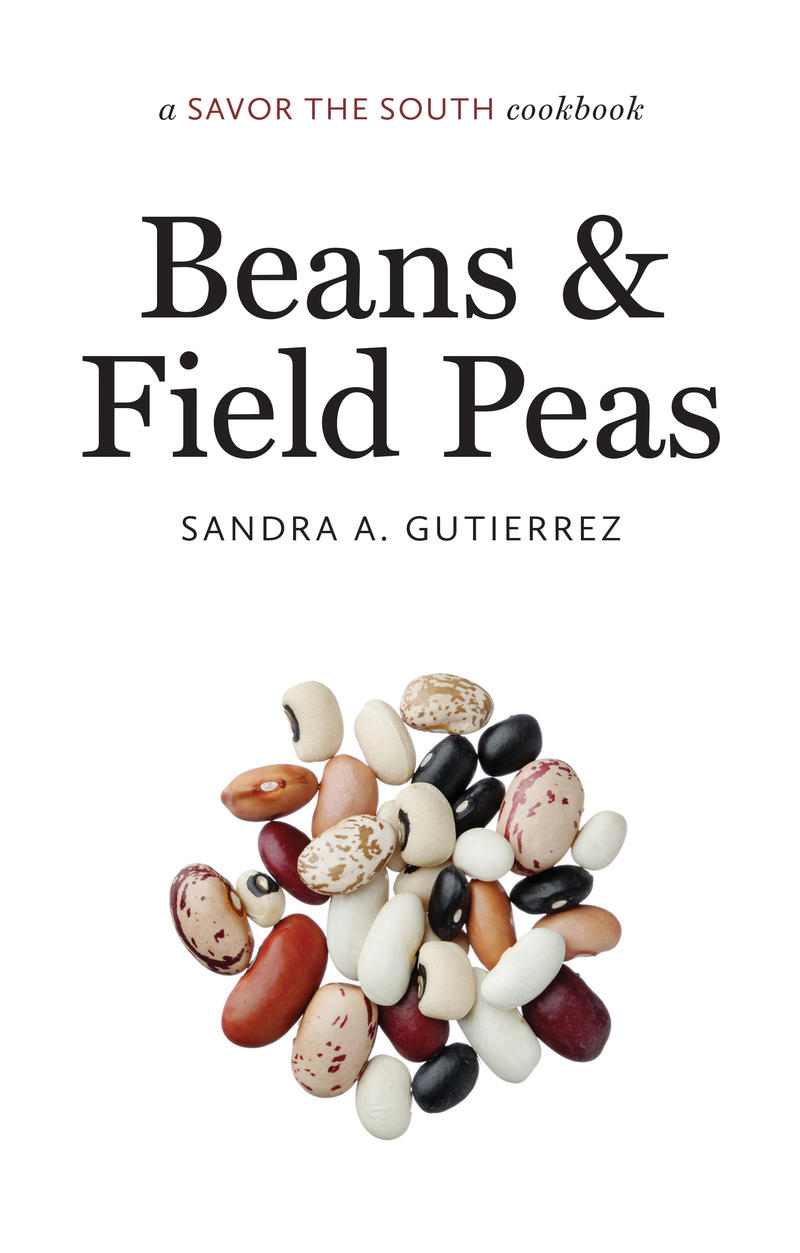 The book cover of 'Beans and Field Peas,' a southern cookbook by culinary instructor Sandra Gutierrez.