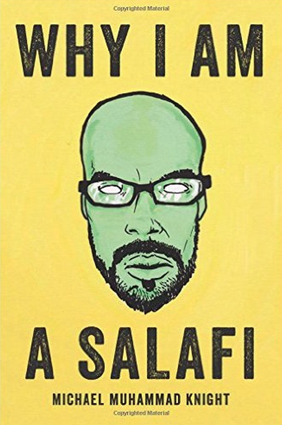 Cover of Michael Muhammad Knight's book 'Why I Am A Salafi'