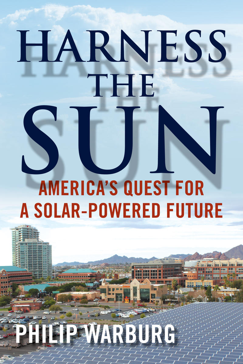 "An image of the cover of ""Harness the Sun: America's Quest for a Solar-Powered Future"""