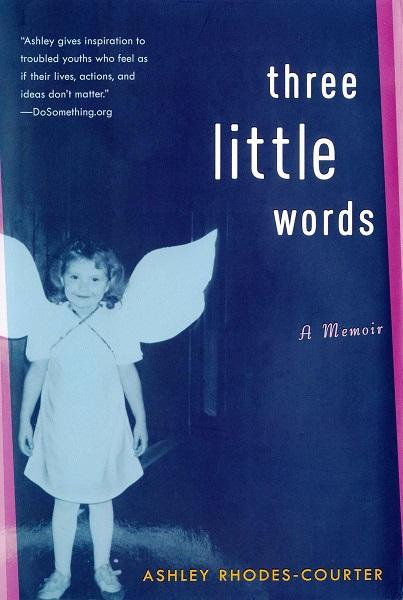 'Three Little Words' is a memoir by Ashley Rhodes-Courter documenting her life in the foster care system.