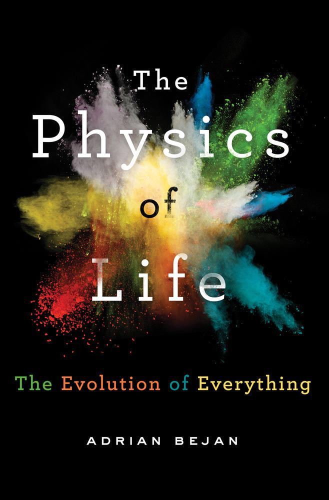 """The Physics of Life"" by Adrian Bejan"