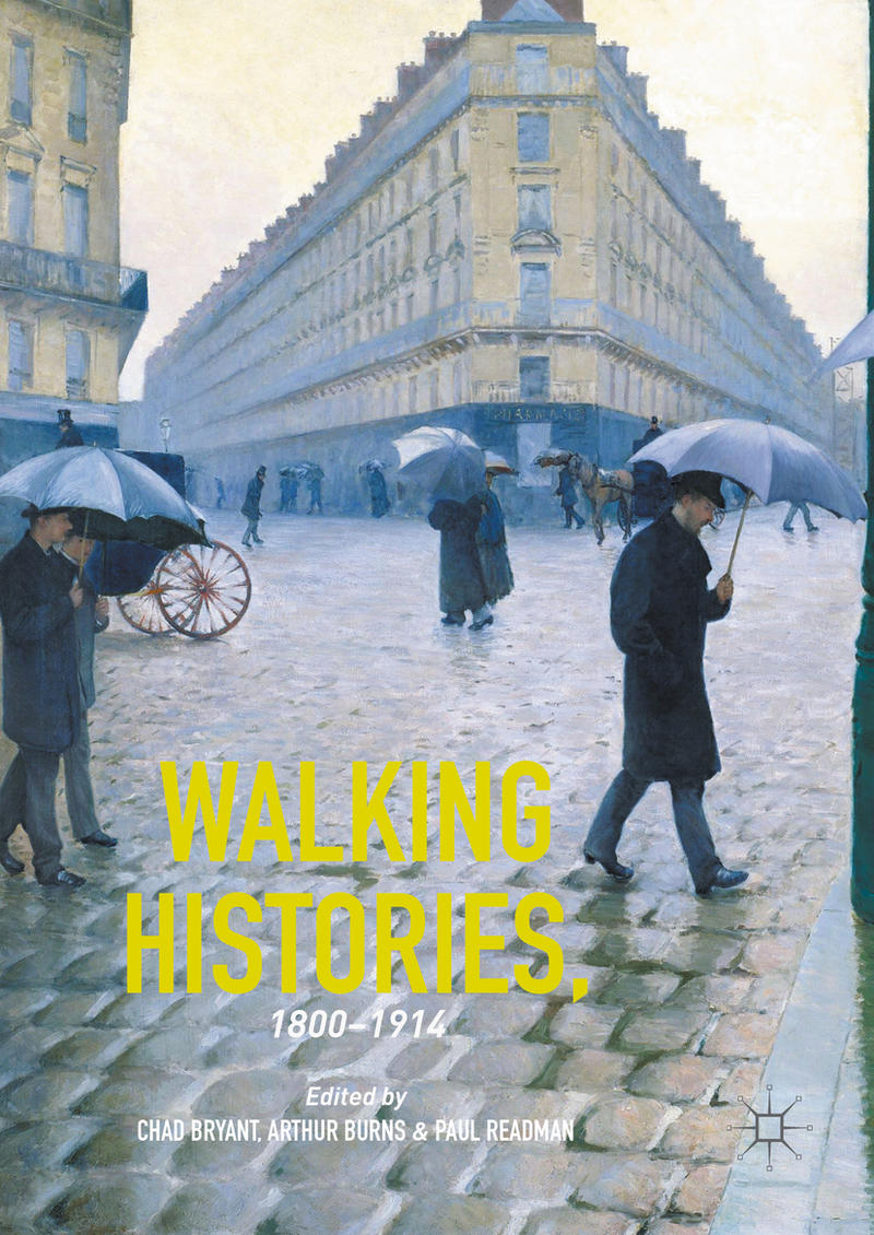 An image of the book cover for 'Walking Histories, 1800-1914'