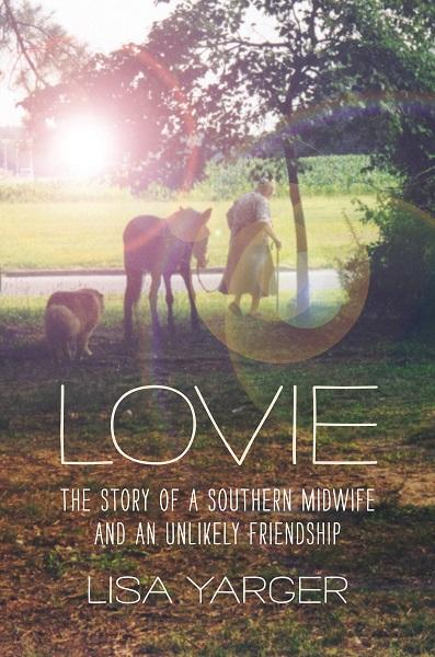 'Lovie: The Story of a Southern Midwife and an Unlikely Friendship' (UNC Press/2016) explores the legacy of North Carolina's first nurse-midwife.
