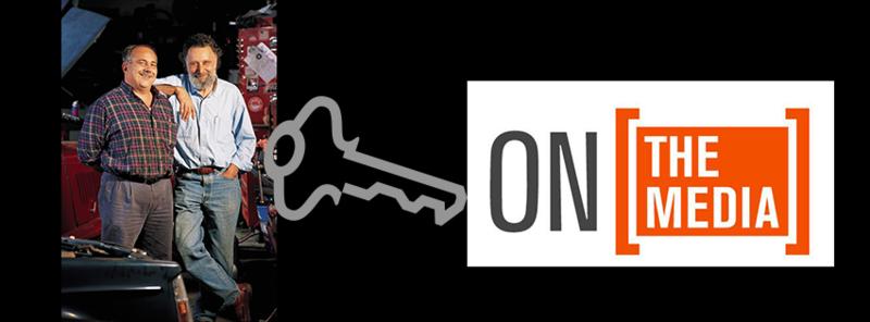 Car Talk Hosts Tom & Ray Magliozzi and On The Media - Saturdays on WUNC