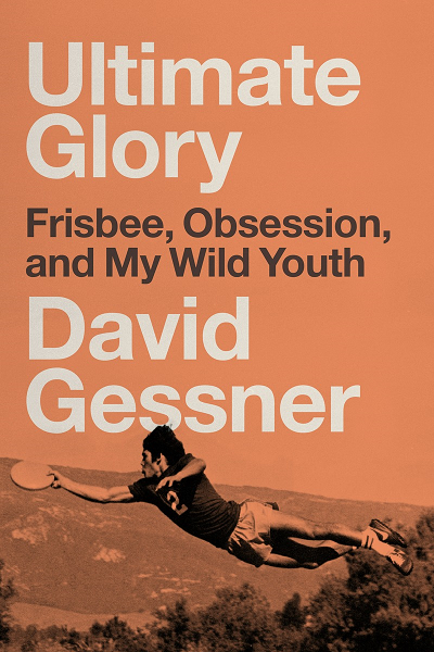 Cover of 'Glory: Frisbee, Obsession, and My Wild Youth'
