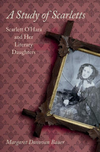 'A Study of Scarletts,' by Margaret Bauer examines the life and legacy of Scarlett O'Hara and her literary daughters.