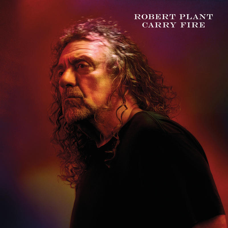 "Robert Plant's new album ""Carry Fire."""