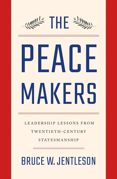 book cover for 'the peacemakers: leadership lessons from twentieth-century statesmanship'