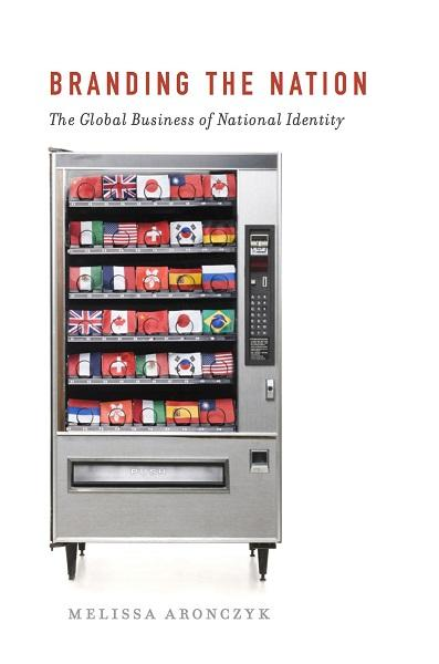 book cover for 'branding the nation,' picturing a vending machine with different countries' flags instead of snacks