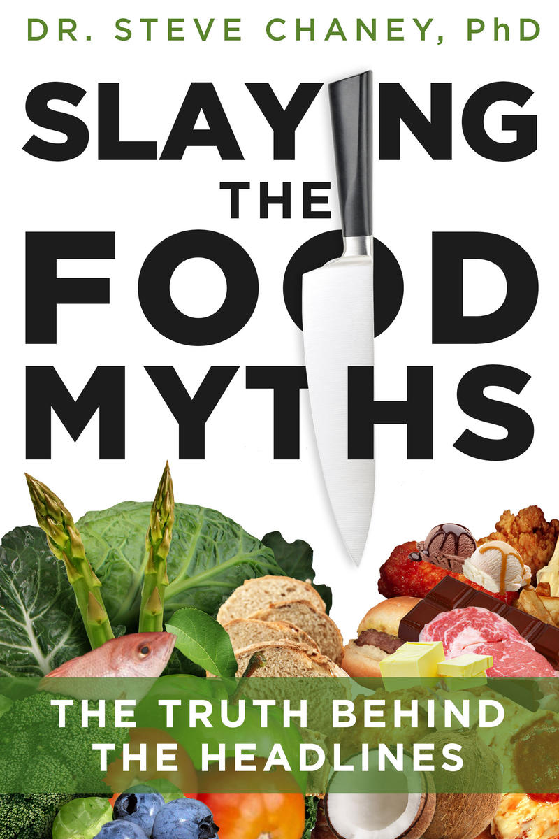 "In his new book ""Slaying the Food Myths: The Truth Behind the Headlines"" (Vervante/2018), Steve Chaney dispels myths on everything from sugar and diabetes to the obsession with organic foods."