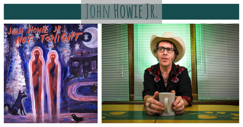 John Howie Jr.'s new album is 'Not Tonight'