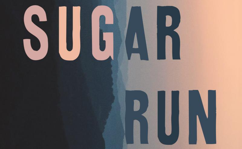 Cover of the book, 'Sugar Run' by Mesha Maren.