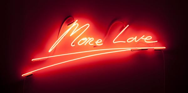 Tracey Emin, More Love, 2010, © Tracey Emin, Courtesy the artist and Lehmann Maupin, New York and Hong Kong