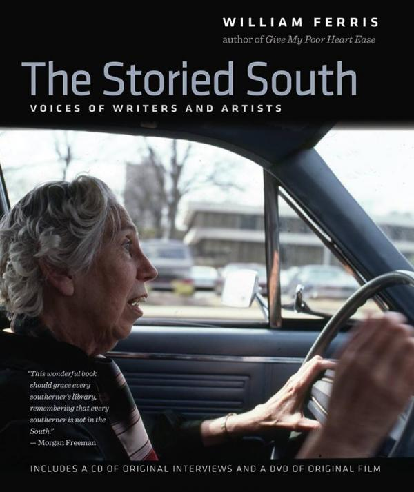 Bill Ferris' new book, The Storied South: Voices of Writers and Artists, presents 40 years of interviews and photographs.