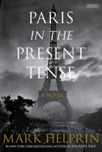 Paris In The Present Tense, a novel by Mark Helprin.