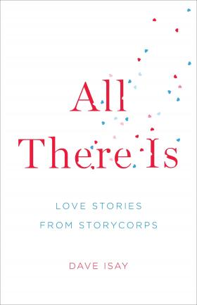 All There Is: Love Stories From StoryCorps came out in paperback in December 2012.