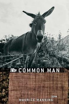 Maurice Manning's poetry collection The Common Man was a 2011 Pulitzer Prize finalist.