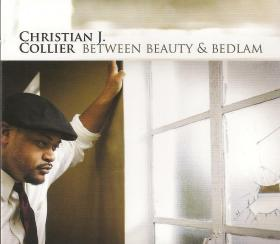 'Between Beauty & Bedlam' by Christian J. Collier (Released 10/06/2013 )