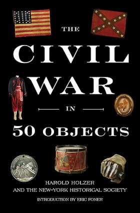 Harold Holzer is the author of The Civil War in 50 Objects, in partnership with the New York Historical Society – the oldest museum in New York City.