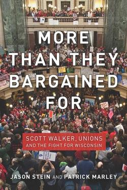 Two Journal Sentinel reporters' new book examines Wisconsin's political battle over public union rights.