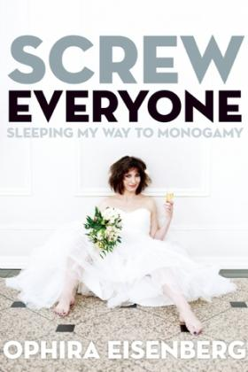 Screw Everyone: Sleeping My Way to Monogamy is filled with entertaining, funny, but real dating stories.