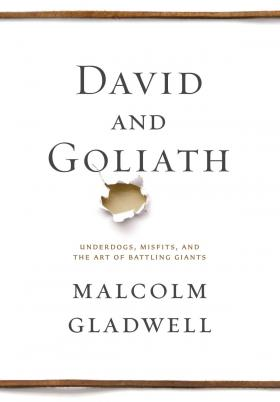David and Goliath by Malcolm Gladwell.