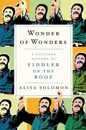 "Alisa Solomon's new book explores the impact ""Fiddler on the Roof"" has had on audiences for decades."