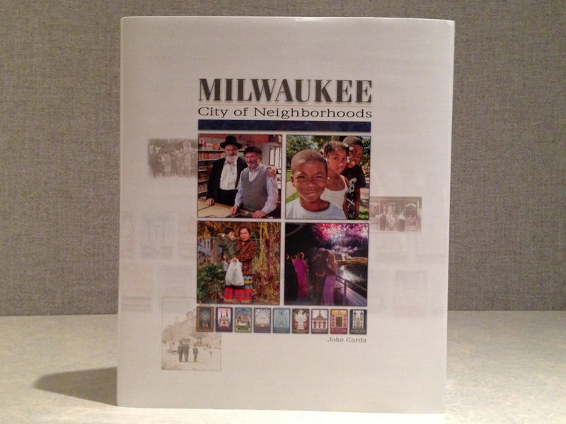 John Gurda's latest book explores how Milwaukee neighborhoods have formed and changed over history.