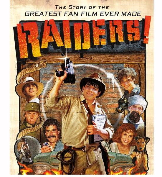 "Poster for ""Raiders!"" A documentary of the self proclaimed ""Greatest Fan Film Ever Made"""