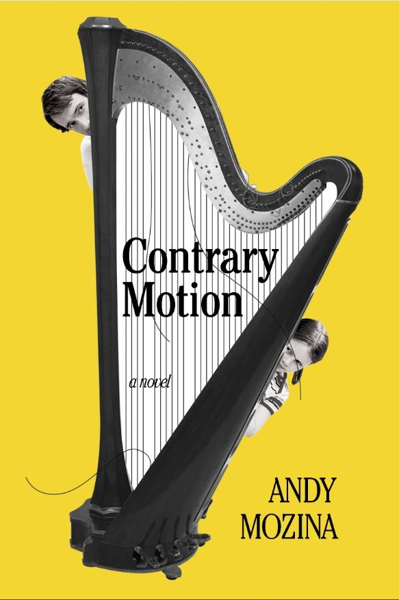 """Contrary Motion"" is Andy Mozina's first novel."