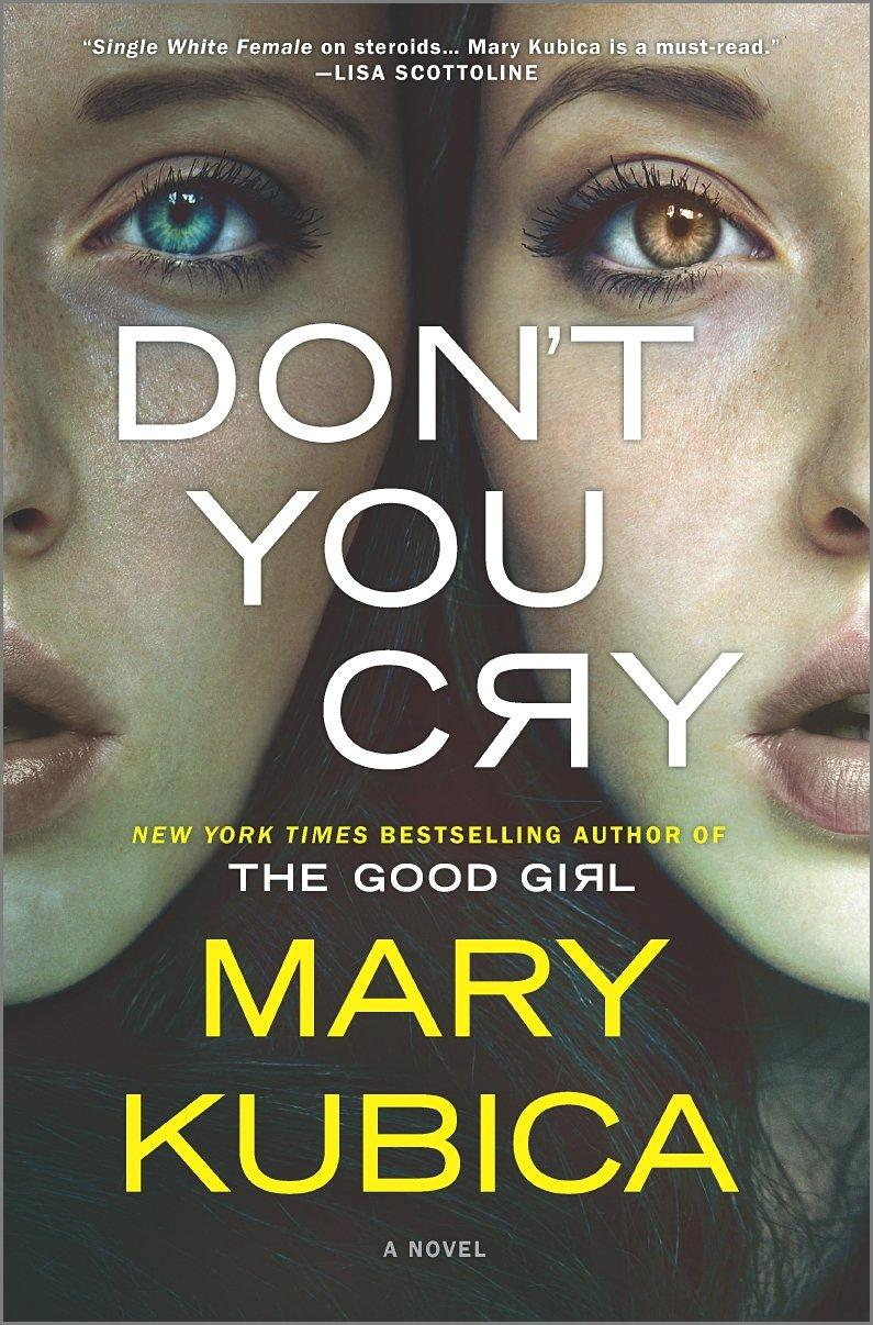"""""""Don't You Cry"""" is Mary Kubica's third suspence novel."""