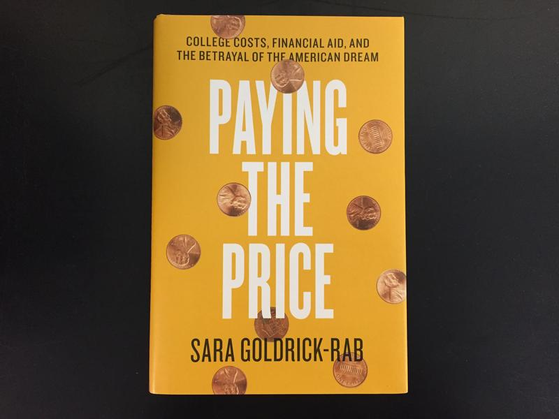"Sara Goldrick-Rab's latest book, ""Paying the Price,"" examines college affordability in American institutions."
