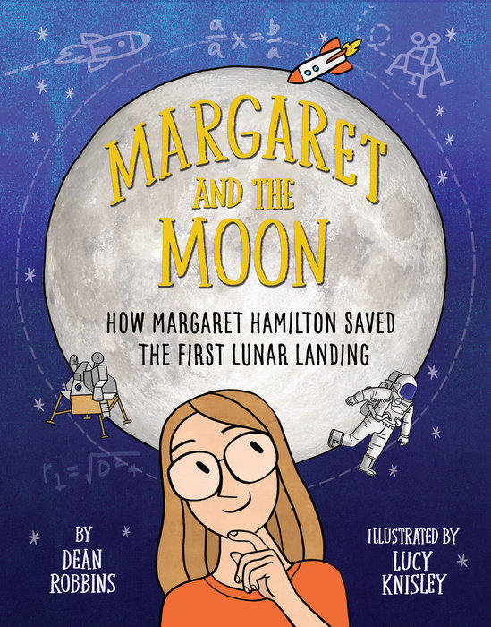 """Margaret and the Moon"" is written by Dean Robbins and illustrated by Lucy Knisley."