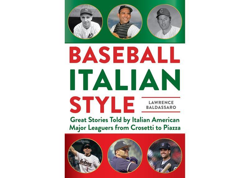 "Lawrence Baldassaro's latest book is ""Baseball Italian Style."""