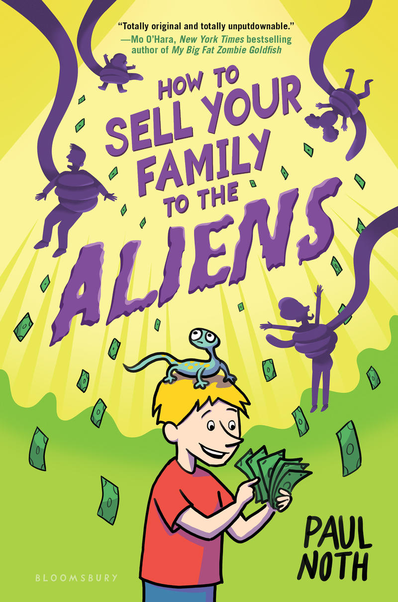 """How To Sell Your Family To the Aliens"" is the first title in a trilogy by Paul Noth."