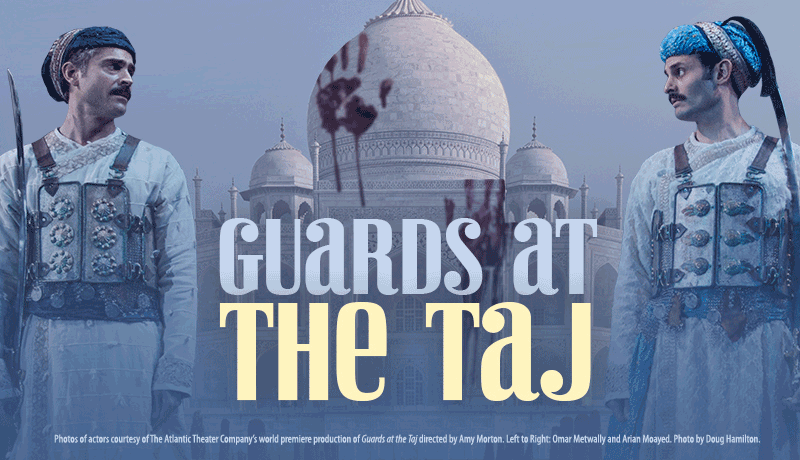"The play ""Guards at the Taj"" is funny, biting, thought-provoking and a little bloody."