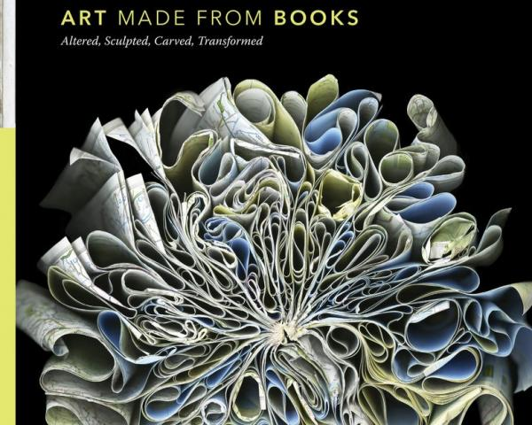 """Art Made From Books"" is on bookseller Lisa Baudoin's list of books to give this holiday season."