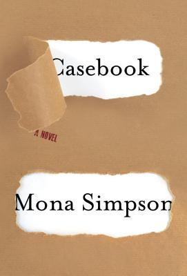 Casebook: A novel by Mona Simpson was released in April.