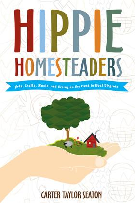 Hippie Homesteaders is the new book by Carter Taylor Seaton.