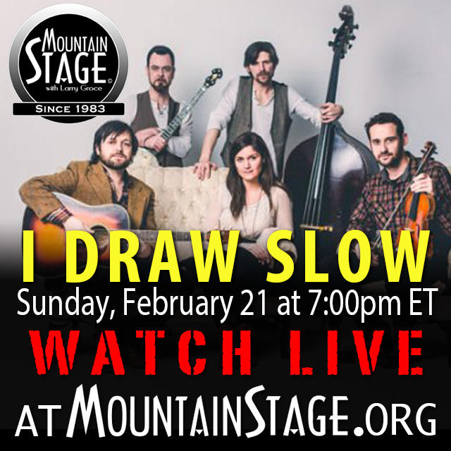 Watch I Draw Slow perform LIVE on Sunday's Mountain Stage.