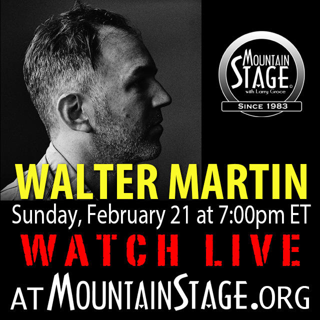 Watch Walter Martin perform LIVE on Sunday's Mountain Stage.